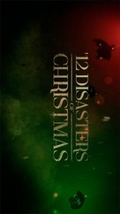 12 Disasters Of Christmas.The 12 Disasters Of Christmas 2012 Movie Posters