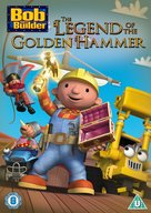 Bob the Builder: The Legend of the Golden Hammer - British DVD cover (xs thumbnail)