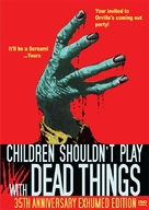 Children Shouldn't Play with Dead Things - DVD cover (xs thumbnail)