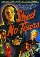 Shed No Tears - DVD cover (xs thumbnail)