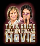 Tim and Eric's Billion Dollar Movie - Movie Poster (xs thumbnail)