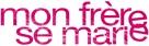 Mon frère se marie - French Logo (xs thumbnail)