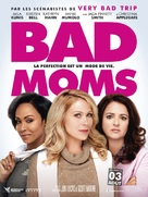Bad Moms - French Movie Poster (xs thumbnail)