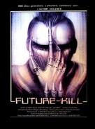 Future-Kill - French Movie Poster (xs thumbnail)