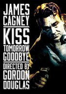 Kiss Tomorrow Goodbye - DVD cover (xs thumbnail)
