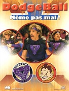 Dodgeball: A True Underdog Story - French DVD movie cover (xs thumbnail)