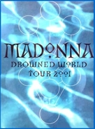 Madonna: Drowned World Tour 2001 - Movie Cover (xs thumbnail)