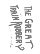 The Great Train Robbery - Logo (xs thumbnail)