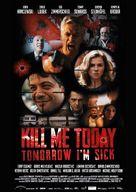 Kill Me Today, Tomorrow I'm Sick! - German Movie Poster (xs thumbnail)