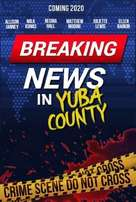 Breaking News in Yuba County - Movie Poster (xs thumbnail)