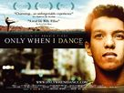 Only When I Dance - Movie Poster (xs thumbnail)