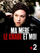Ma mère, le crabe et moi - French Movie Cover (xs thumbnail)