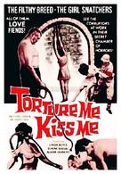 Torture Me, Kiss Me - Movie Poster (xs thumbnail)