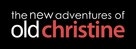 """The New Adventures of Old Christine"" - Logo (xs thumbnail)"