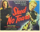 Shed No Tears - Movie Poster (xs thumbnail)