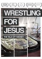 Wrestling for Jesus: The Tale of T-Money - Movie Poster (xs thumbnail)