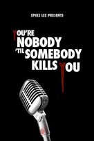 You're Nobody 'til Somebody Kills You - Movie Poster (xs thumbnail)