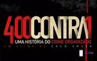400 Contra 1 - Uma História do Crime Organizado - Brazilian Logo (xs thumbnail)