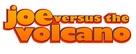 Joe Versus The Volcano - Logo (xs thumbnail)