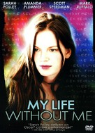 My Life Without Me - Movie Cover (xs thumbnail)