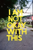 """""""I Am Not Okay with This"""" - Video on demand movie cover (xs thumbnail)"""