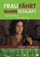 Frau fährt, Mann schläft - Zeitreisen: Die Gegenwart - German Movie Poster (xs thumbnail)