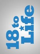 """18 to Life"" - Canadian Logo (xs thumbnail)"