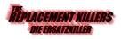 The Replacement Killers - German Logo (xs thumbnail)