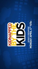 """""""Kidnapped by the Kids"""" - Movie Poster (xs thumbnail)"""