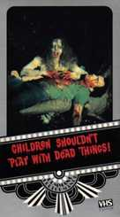 Children Shouldn't Play with Dead Things - VHS cover (xs thumbnail)