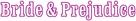Bride And Prejudice - Logo (xs thumbnail)