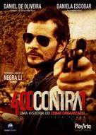 400CONTRA1 - Uma história do crime organizado - Brazilian Movie Cover (xs thumbnail)