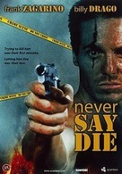 Never Say Die - Danish DVD movie cover (xs thumbnail)