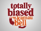 """Totally Biased with W. Kamau Bell"" - Logo (xs thumbnail)"