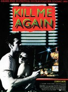 Kill Me Again - French Movie Poster (xs thumbnail)
