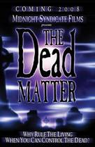 The Dead Matter - Movie Poster (xs thumbnail)