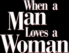 When a Man Loves a Woman - Logo (xs thumbnail)