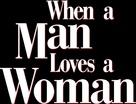When a Man Loves a Woman - Logo (xs thumbnail)