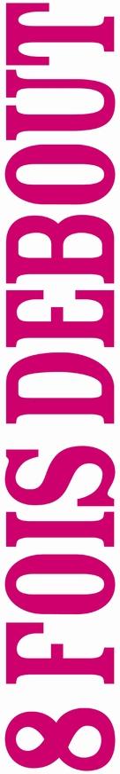 Huit fois debout - French Logo (xs thumbnail)