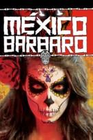 México Bárbaro - Mexican Movie Cover (xs thumbnail)