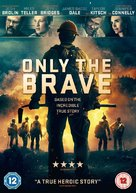 Only the Brave - British DVD movie cover (xs thumbnail)