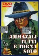 Ammazzali tutti e torna solo - Italian DVD movie cover (xs thumbnail)