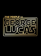 The People vs. George Lucas - Logo (xs thumbnail)