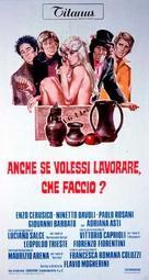 Anche se volessi lavorare, che faccio? - Italian Movie Poster (xs thumbnail)