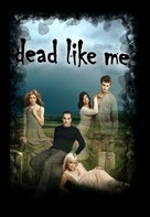 """Dead Like Me"" - Movie Cover (xs thumbnail)"