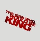 The Man Who Would Be King - Logo (xs thumbnail)