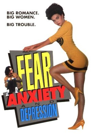 Fear, Anxiety & Depression