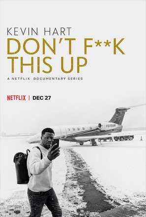 """""""Kevin Hart: Don't F**k This Up"""""""