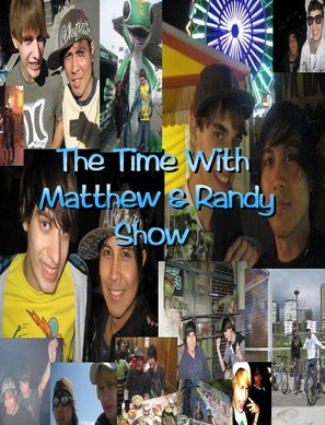 """The Time with Matthew & Randy Show"" - Movie Poster (thumbnail)"