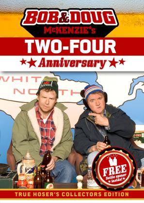 Bob & Doug McKenzie's Two-Four Anniversary